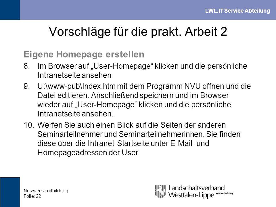 LWL.IT Service Abteilung Netzwerk-Fortbildung Folie: 22 Vorschläge für die prakt. Arbeit 2 Eigene Homepage erstellen 8.Im Browser auf User-Homepage kl