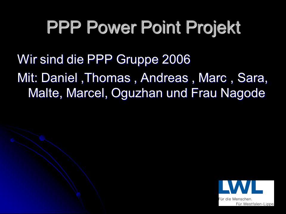 Die PPP Gruppe Projektwoche 2006 Vom 16.10-20.10.06 Der Michael Ende Schule Olpe