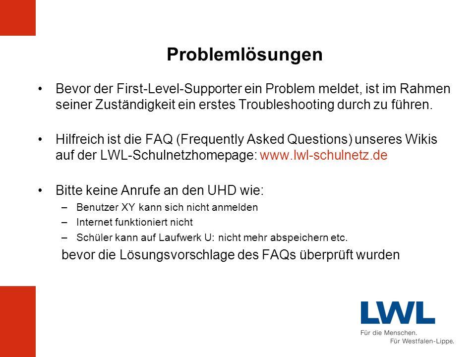 Problemlösungen Bevor der First-Level-Supporter ein Problem meldet, ist im Rahmen seiner Zuständigkeit ein erstes Troubleshooting durch zu führen. Hil