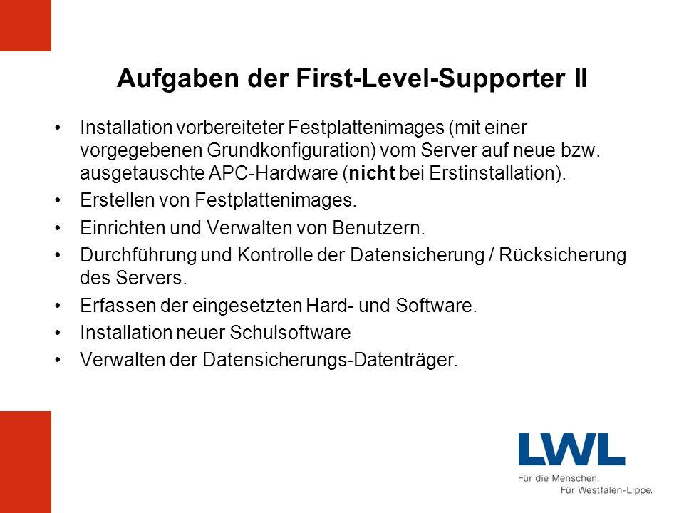 Aufgaben der First-Level-Supporter II Installation vorbereiteter Festplattenimages (mit einer vorgegebenen Grundkonfiguration) vom Server auf neue bzw