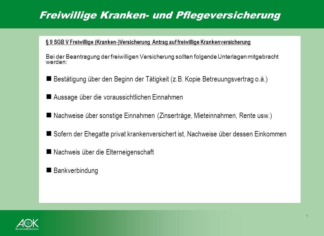 § 9 SGB V Freiwillige (Kranken-)Versicherung Besonderheit nicht ausreichende Vorversicherungszeit Beispiel: Herr Mustermann ist erst seit dem 01.09.20