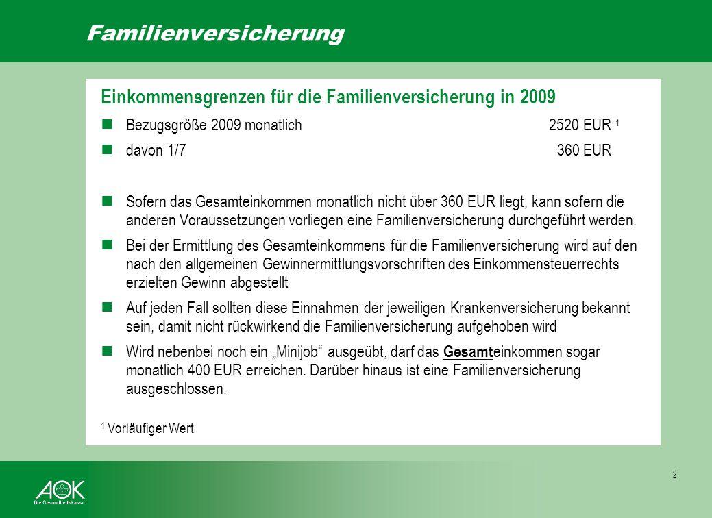 (neue Regelung für Tagespflegepersonen) Nicht hauptberuflich selbständig, wenn in der Ausbauphase der Betreuungsplätze (bis 2013) nicht mehr als 5 Kin