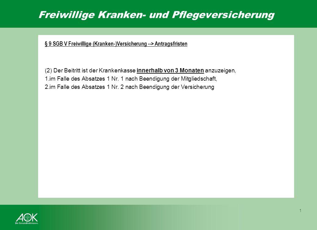 § 9 SGB V Freiwillige (Kranken-)Versicherung --> Vorversicherungszeiten Beispiel: Frau Mustermann war vom 01.01.2000 bis zum 31.03.2008 als Arbeitnehm