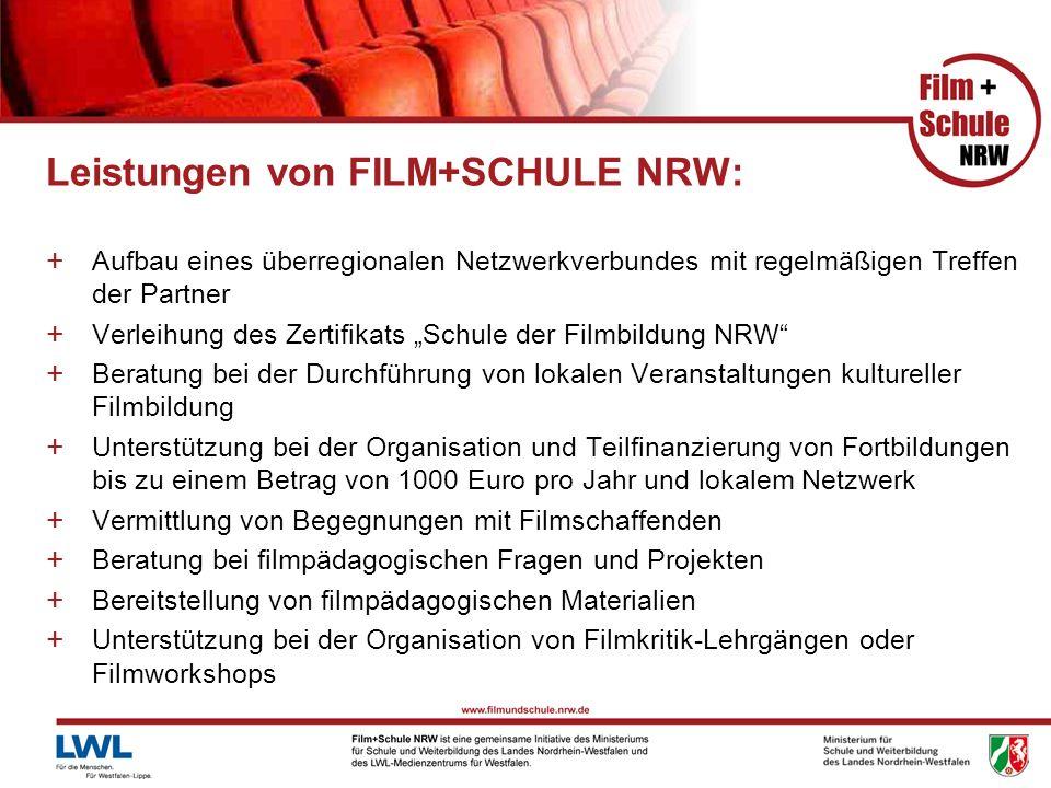 Leistungen von FILM+SCHULE NRW: + Aufbau eines überregionalen Netzwerkverbundes mit regelmäßigen Treffen der Partner + Verleihung des Zertifikats Schu