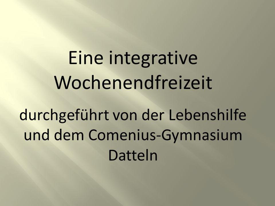 Eine integrative Wochenendfreizeit durchgeführt von der Lebenshilfe und dem Comenius-Gymnasium Datteln
