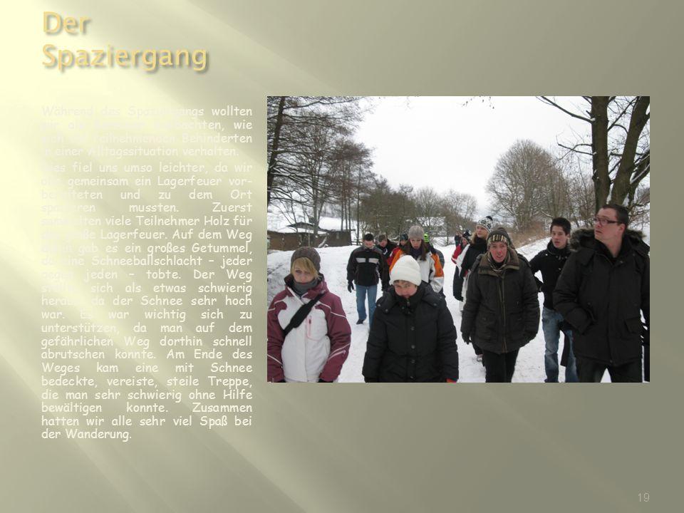 Der Spaziergang Während des Spaziergangs wollten wir als Betreuer beobachten, wie sich die teilnehmenden Behinderten in einer Alltagssituation verhalt