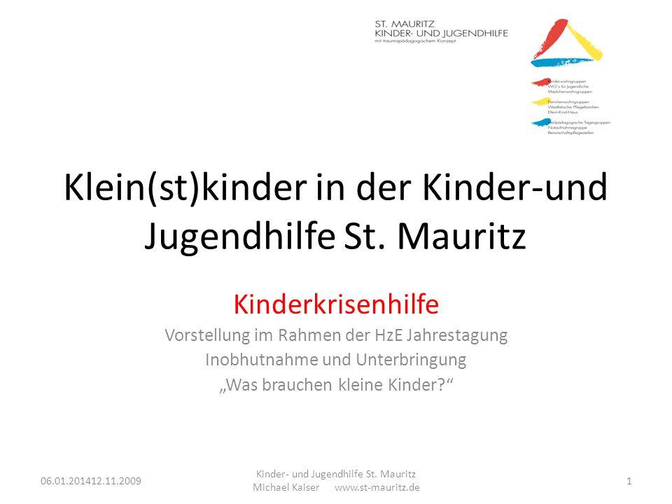 Klein(st)kinder in der Kinder-und Jugendhilfe St. Mauritz Kinderkrisenhilfe Vorstellung im Rahmen der HzE Jahrestagung Inobhutnahme und Unterbringung