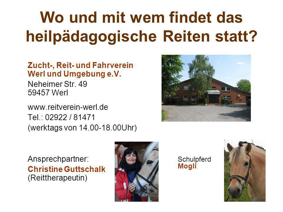 Schulpferd Mogli Wo und mit wem findet das heilpädagogische Reiten statt? Zucht-, Reit- und Fahrverein Werl und Umgebung e.V. Neheimer Str. 49 59457 W