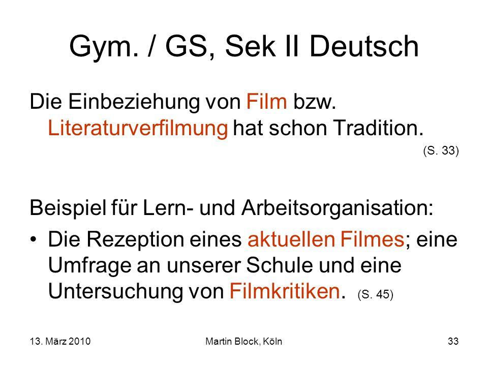 13. März 2010Martin Block, Köln33 Gym. / GS, Sek II Deutsch Die Einbeziehung von Film bzw.