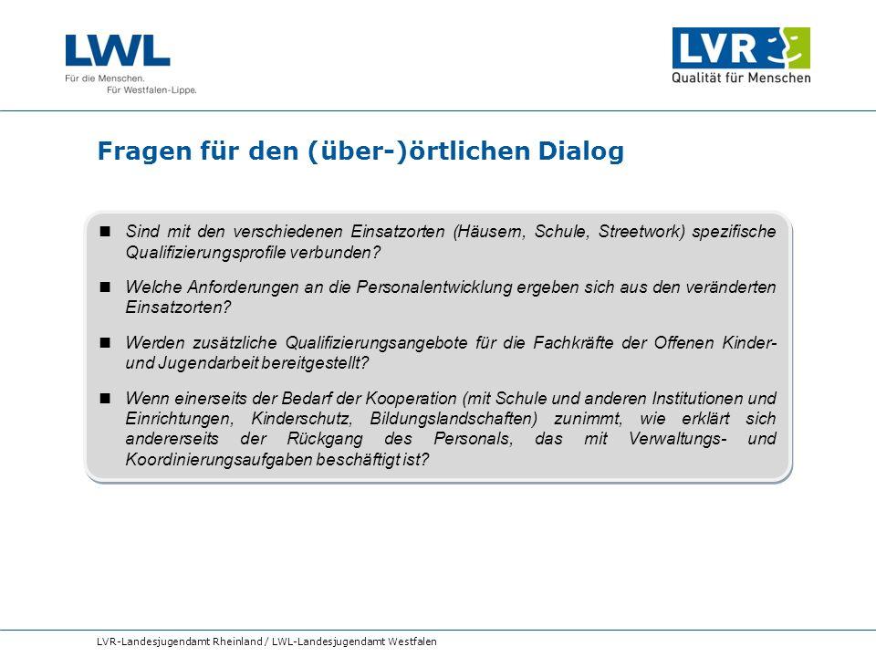Fragen für den (über-)örtlichen Dialog LVR-Landesjugendamt Rheinland / LWL-Landesjugendamt Westfalen Sind mit den verschiedenen Einsatzorten (Häusern,