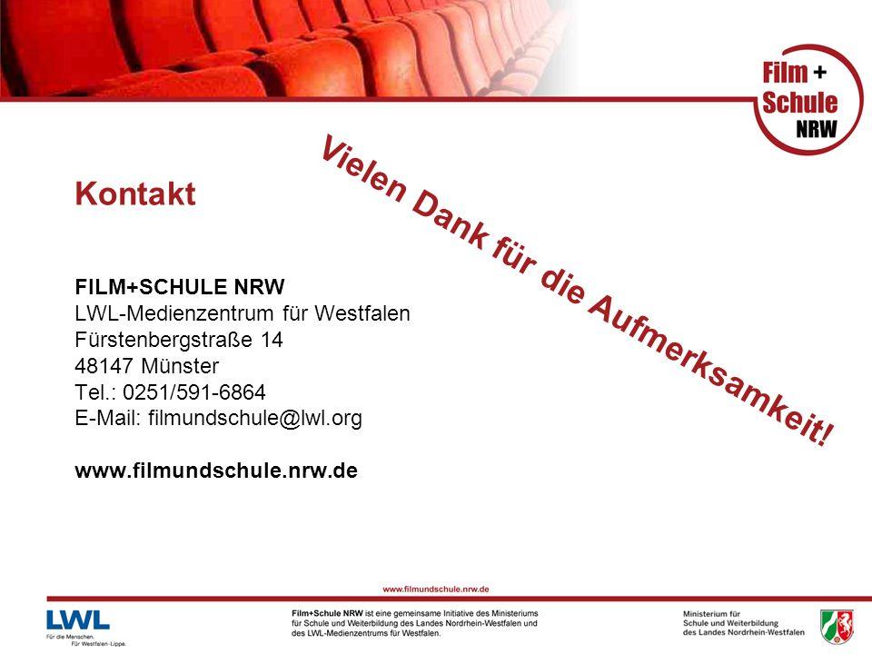 Kontakt FILM+SCHULE NRW LWL-Medienzentrum für Westfalen Fürstenbergstraße 14 48147 Münster Tel.: 0251/591-6864 E-Mail: filmundschule@lwl.org www.filmundschule.nrw.de Vielen Dank für die Aufmerksamkeit!