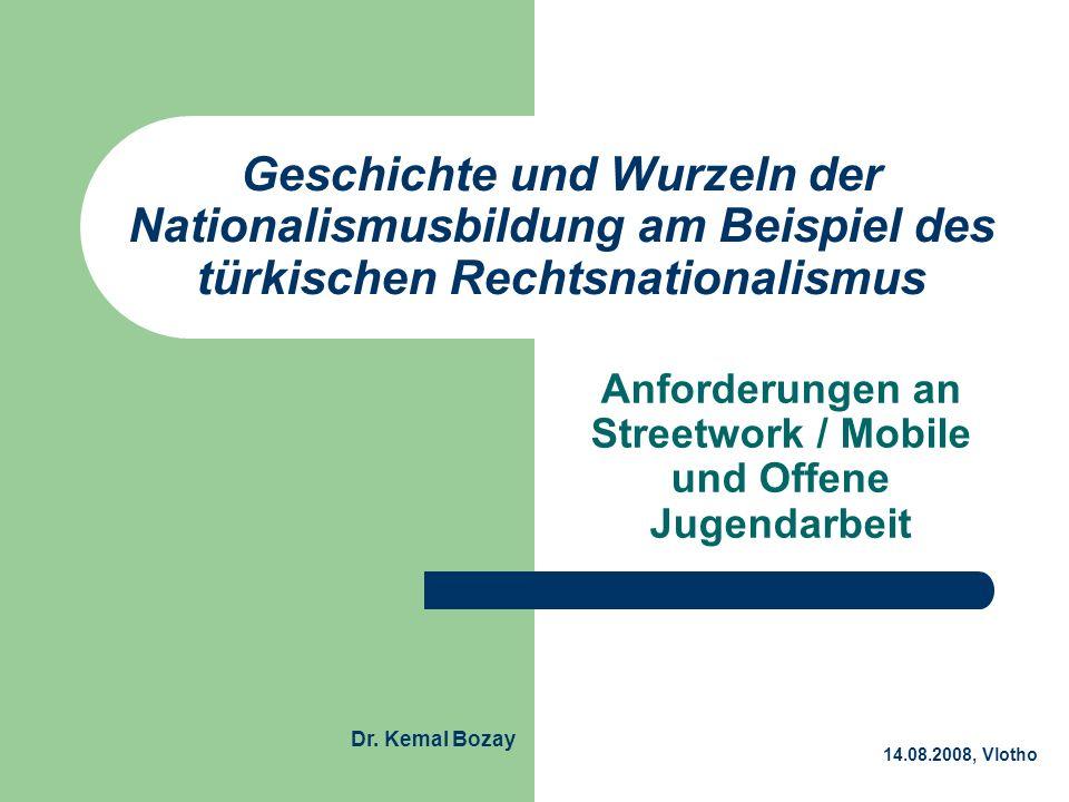 Geschichte und Wurzeln der Nationalismusbildung am Beispiel des türkischen Rechtsnationalismus Anforderungen an Streetwork / Mobile und Offene Jugenda
