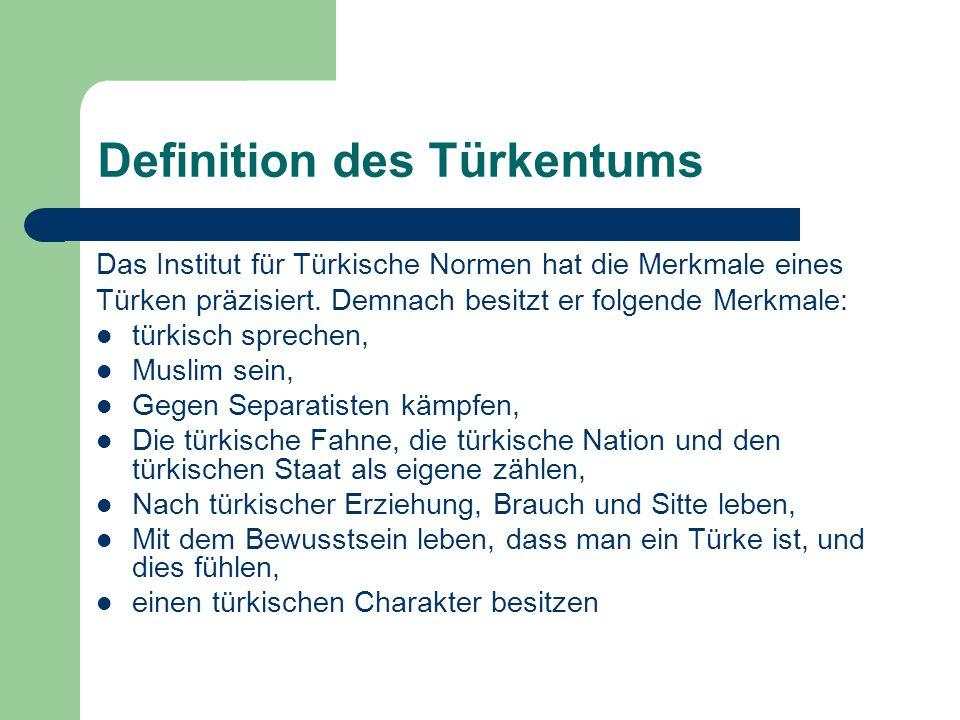 Definition des Türkentums Das Institut für Türkische Normen hat die Merkmale eines Türken präzisiert. Demnach besitzt er folgende Merkmale: türkisch s