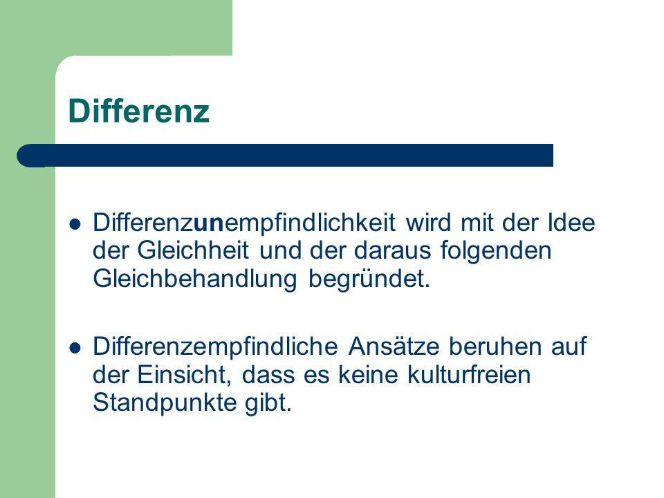 Differenz Differenzunempfindlichkeit wird mit der Idee der Gleichheit und der daraus folgenden Gleichbehandlung begründet.