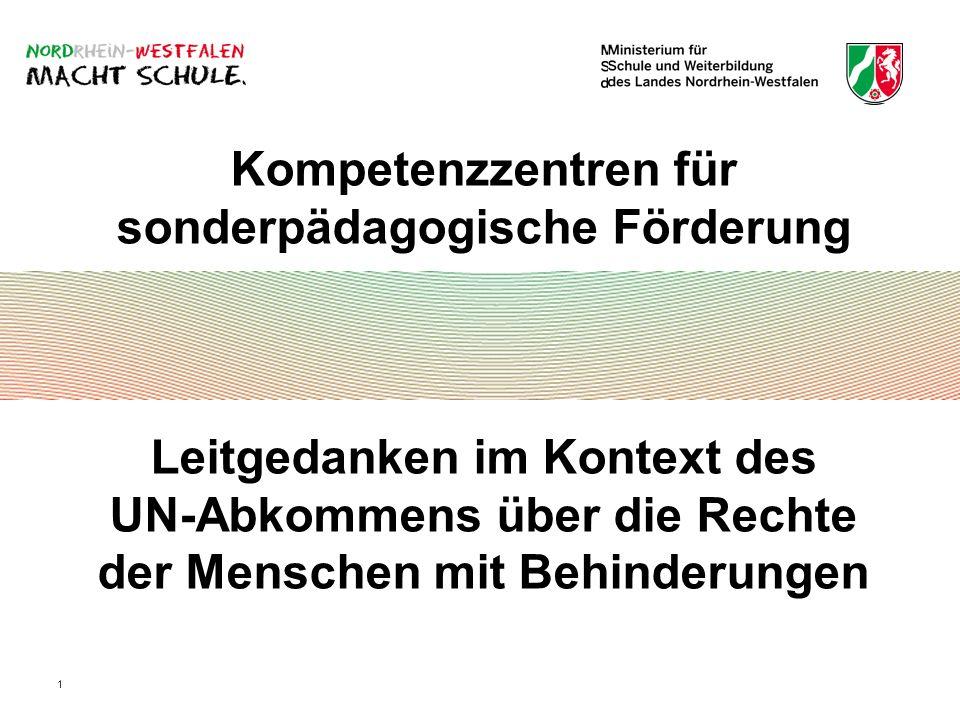 1 Kompetenzzentren für sonderpädagogische Förderung Leitgedanken im Kontext des UN-Abkommens über die Rechte der Menschen mit Behinderungen