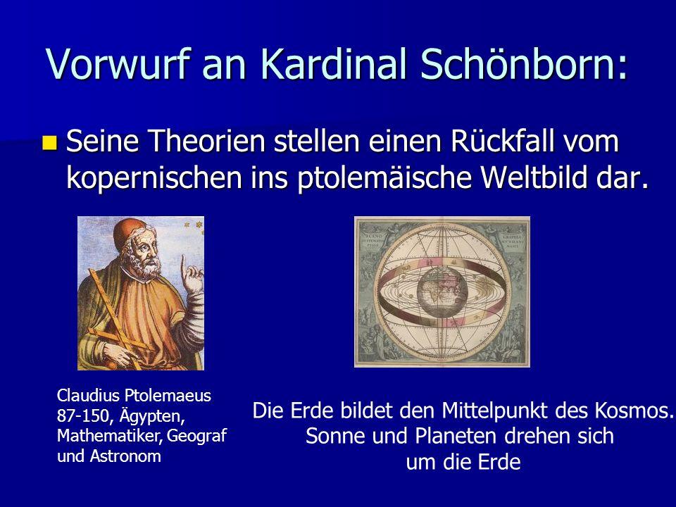 Vorwurf an Kardinal Schönborn: Seine Theorien stellen einen Rückfall vom kopernischen ins ptolemäische Weltbild dar.