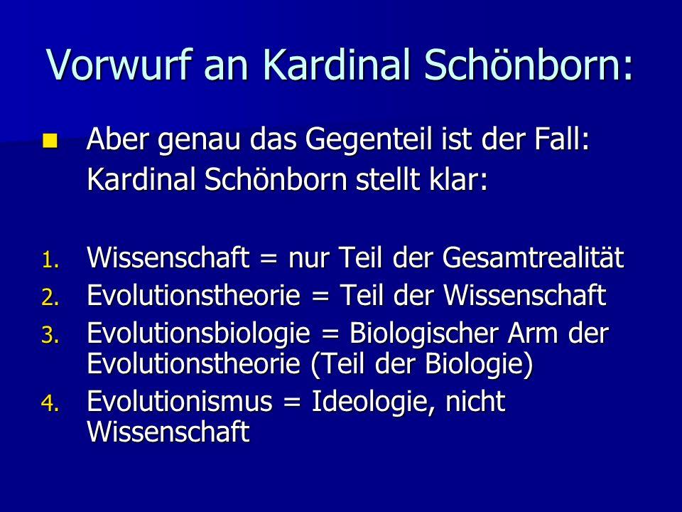 Vorwurf an Kardinal Schönborn: Aber genau das Gegenteil ist der Fall: Aber genau das Gegenteil ist der Fall: Kardinal Schönborn stellt klar: 1.