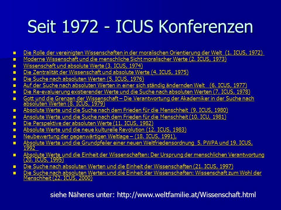 Seit 1972 - ICUS Konferenzen Die Rolle der vereinigten Wissenschaften in der moralischen Orientierung der Welt (1.