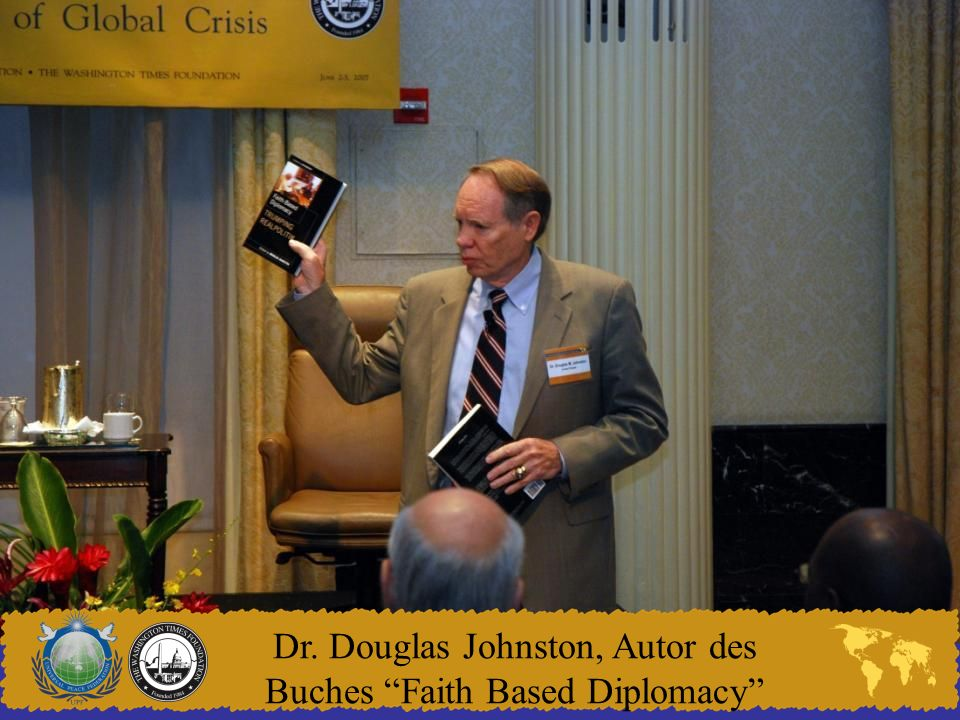 Dr. Douglas Johnston, Autor des Buches Faith Based Diplomacy