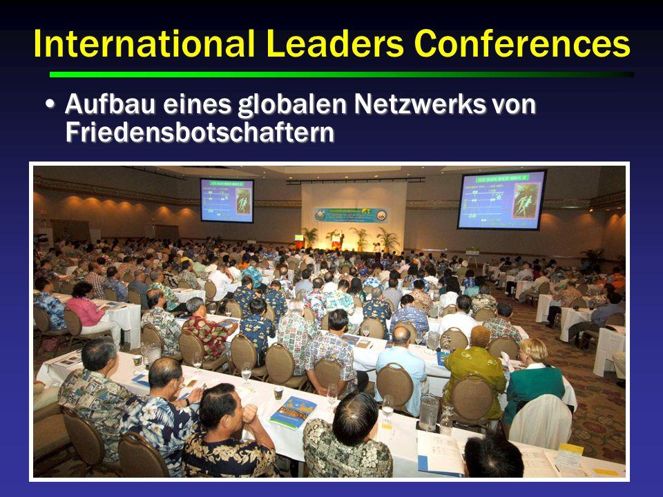 International Leaders Conferences Aufbau eines globalen Netzwerks von FriedensbotschafternAufbau eines globalen Netzwerks von Friedensbotschaftern
