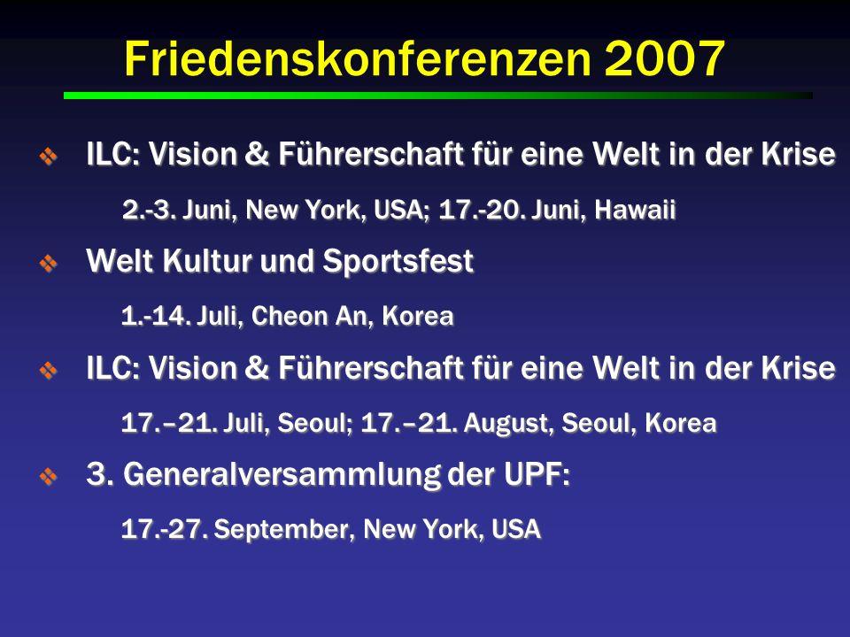 Friedenskonferenzen 2007 ILC: Vision & Führerschaft für eine Welt in der Krise 2.-3.