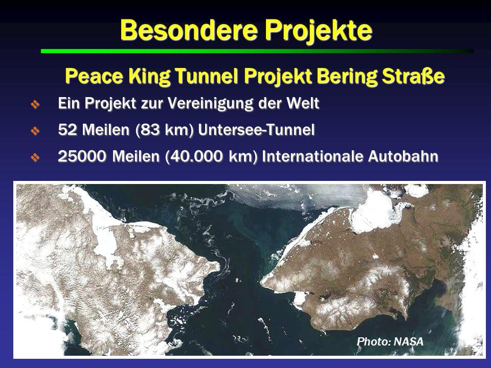 Besondere Projekte Peace King Tunnel Projekt Bering Straße Ein Projekt zur Vereinigung der Welt Ein Projekt zur Vereinigung der Welt 52 Meilen (83 km) Untersee-Tunnel 52 Meilen (83 km) Untersee-Tunnel 25000 Meilen (40.000 km) Internationale Autobahn 25000 Meilen (40.000 km) Internationale Autobahn Photo: NASA
