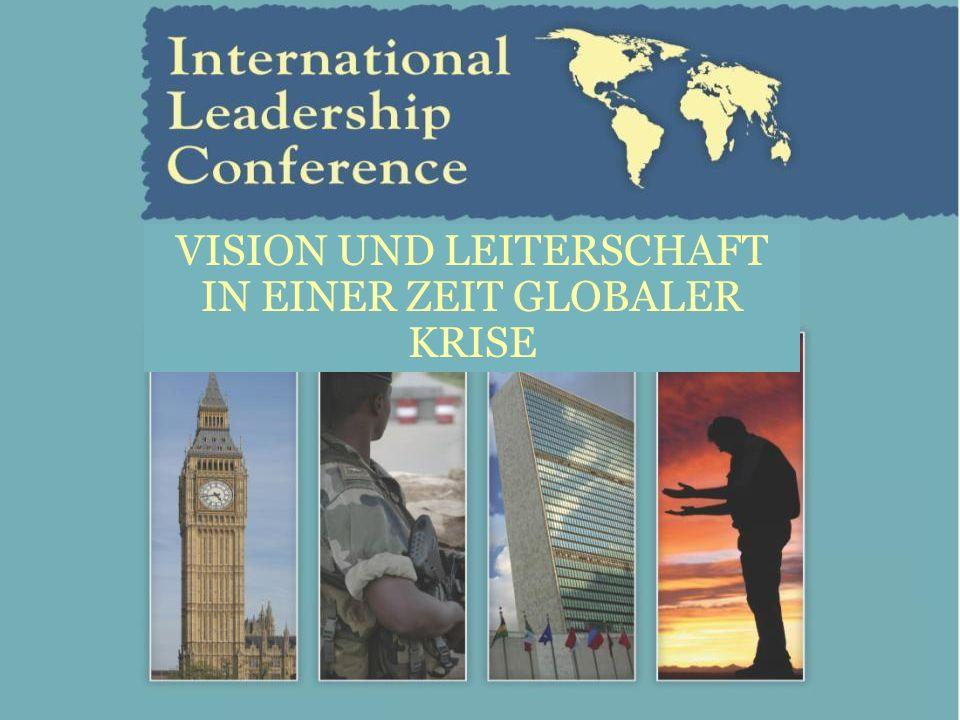 VISION UND LEITERSCHAFT IN EINER ZEIT GLOBALER KRISE