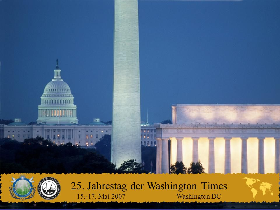 25. Jahrestag der Washington Times 15.-17. Mai 2007 Washington DC