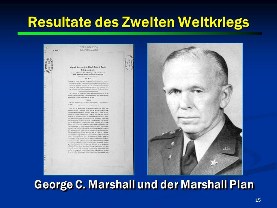 15 Resultate des Zweiten Weltkriegs George C. Marshall und der Marshall Plan