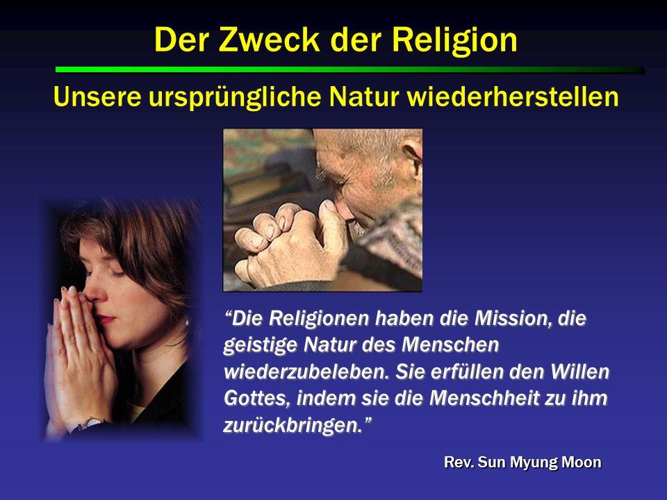 Die Religionen haben die Mission, die geistige Natur des Menschen wiederzubeleben. Sie erfüllen den Willen Gottes, indem sie die Menschheit zu ihm zur