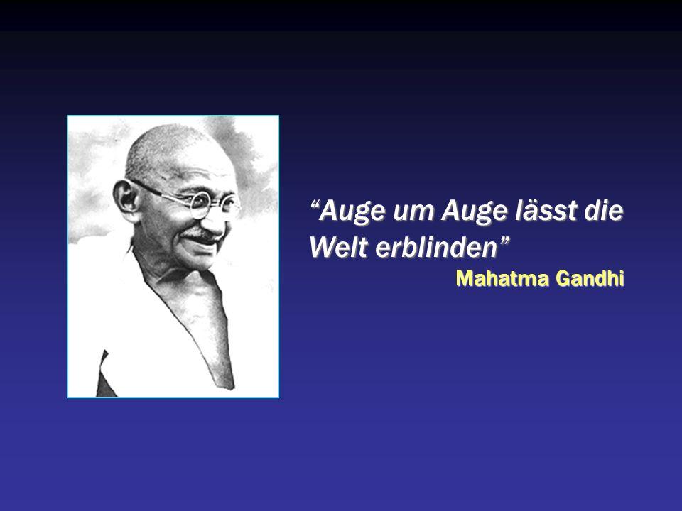 Auge um Auge lässt die Welt erblinden Mahatma Gandhi
