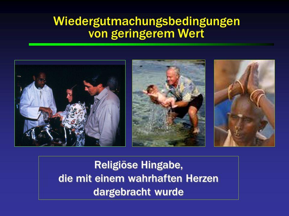 Wiedergutmachungsbedingungen von geringerem Wert Religiöse Hingabe, die mit einem wahrhaften Herzen dargebracht wurde