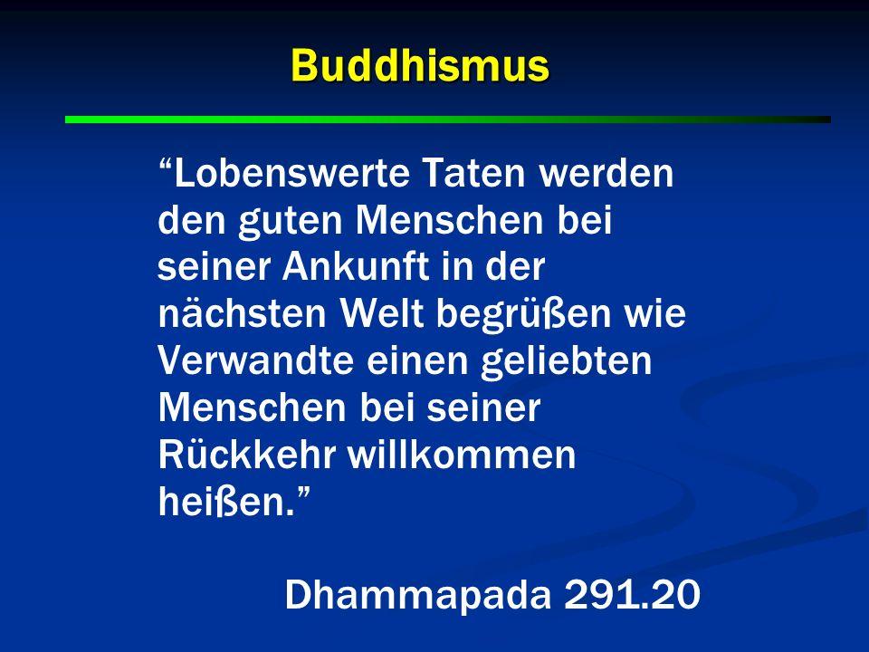 Buddhismus Lobenswerte Taten werden den guten Menschen bei seiner Ankunft in der nächsten Welt begrüßen wie Verwandte einen geliebten Menschen bei sei