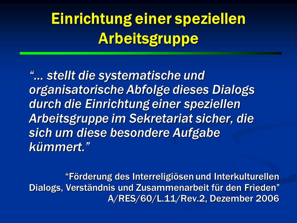 19 … stellt die systematische und organisatorische Abfolge dieses Dialogs durch die Einrichtung einer speziellen Arbeitsgruppe im Sekretariat sicher,