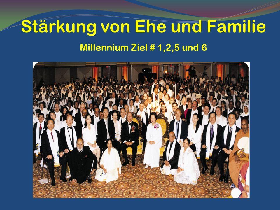 Stärkung von Ehe und Familie Millennium Ziel # 1,2,5 und 6