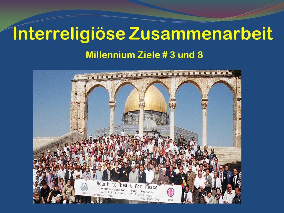 Interreligiöse Zusammenarbeit Millennium Ziele # 3 und 8