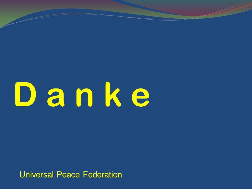 D a n k e Universal Peace Federation