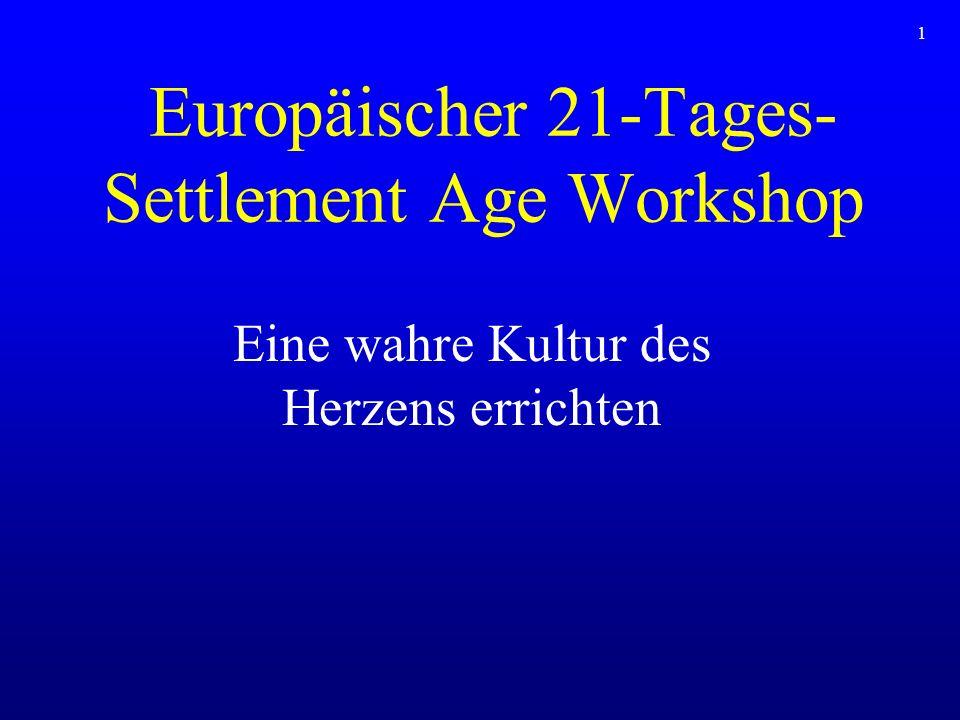 1 Europäischer 21-Tages- Settlement Age Workshop Eine wahre Kultur des Herzens errichten