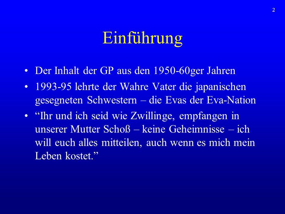 2 Einführung Der Inhalt der GP aus den 1950-60ger Jahren 1993-95 lehrte der Wahre Vater die japanischen gesegneten Schwestern – die Evas der Eva-Natio