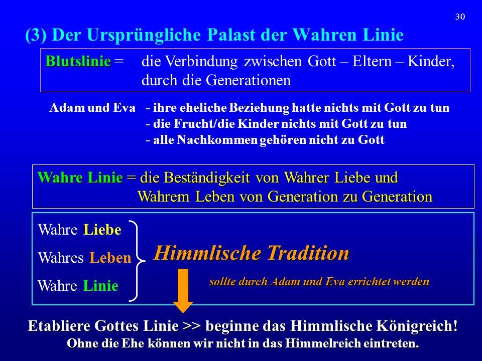 30 (3) Der Ursprüngliche Palast der Wahren Linie Wahre Liebe Wahres Leben Wahre Linie Himmlische Tradition sollte durch Adam und Eva errichtet werden