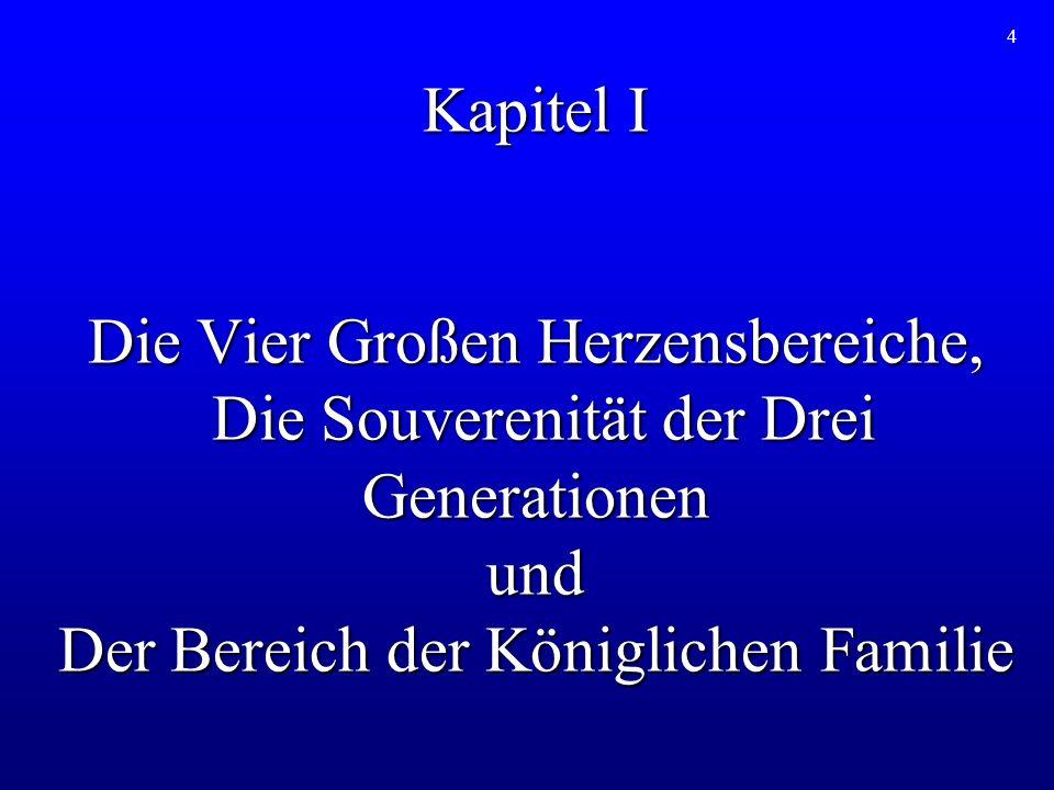 4 Kapitel I Die Vier Großen Herzensbereiche, Die Souverenität der Drei Generationen und Der Bereich der Königlichen Familie