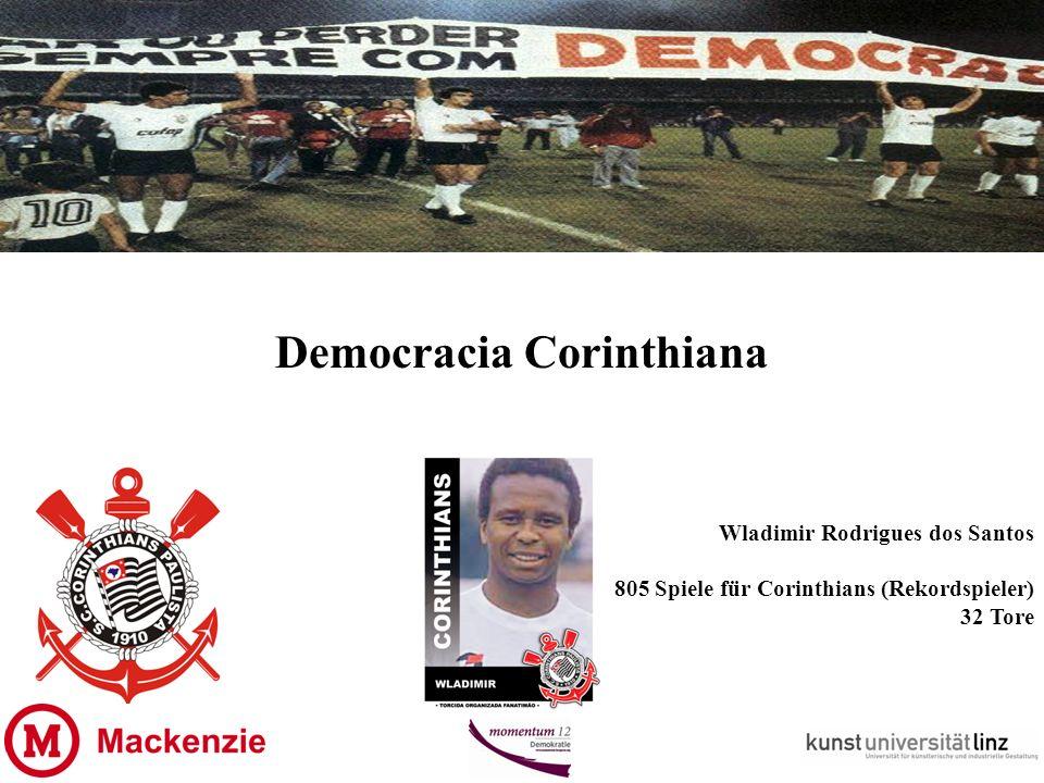 Democracia Corinthiana Wladimir Rodrigues dos Santos 805 Spiele für Corinthians (Rekordspieler) 32 Tore