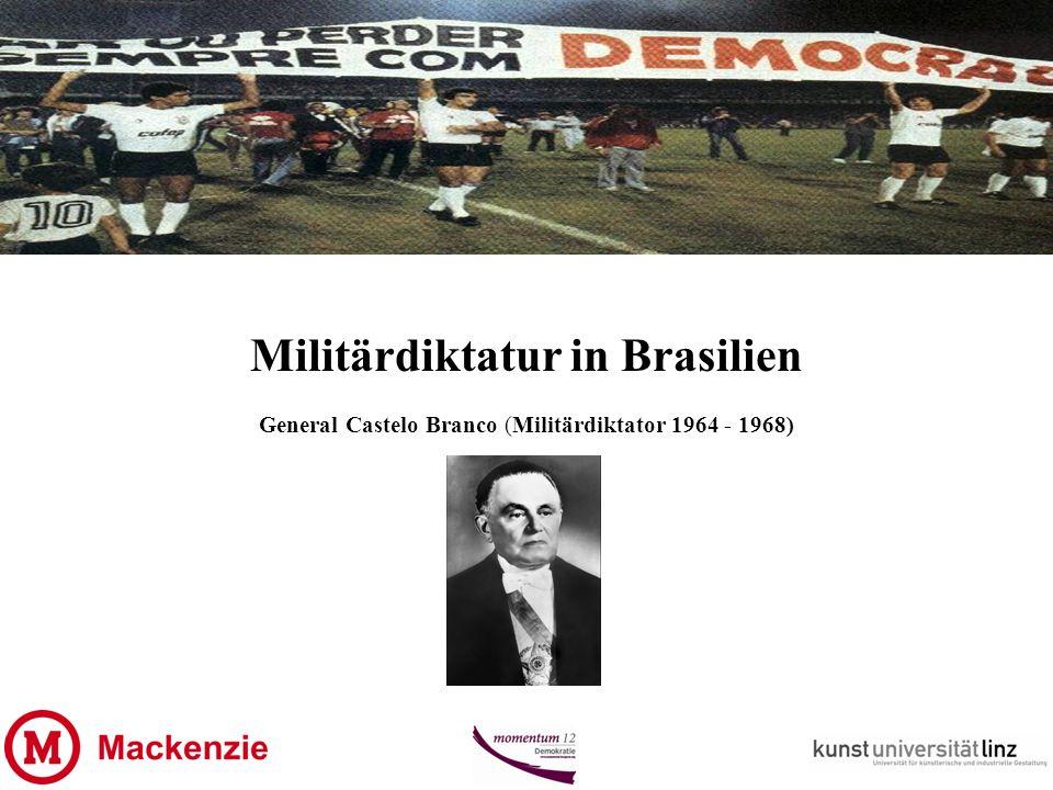 Militärdiktatur in Brasilien General Castelo Branco (Militärdiktator 1964 - 1968)