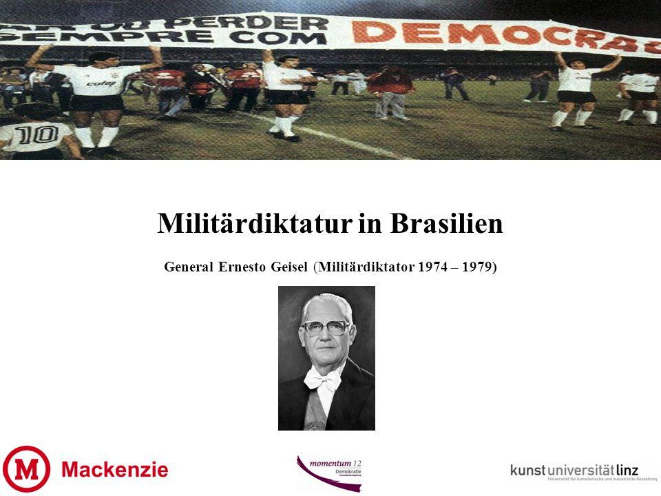 Militärdiktatur in Brasilien General Ernesto Geisel (Militärdiktator 1974 – 1979)