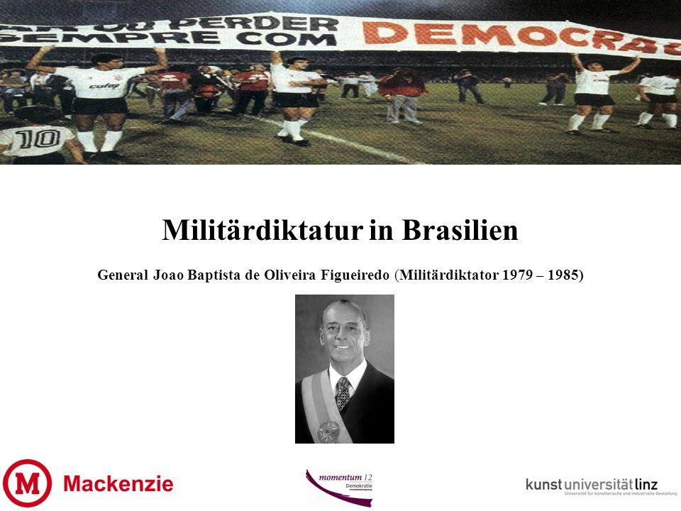 Militärdiktatur in Brasilien General Joao Baptista de Oliveira Figueiredo (Militärdiktator 1979 – 1985)