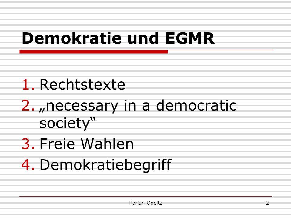 2 Demokratie und EGMR 1.Rechtstexte 2.necessary in a democratic society 3.Freie Wahlen 4.Demokratiebegriff