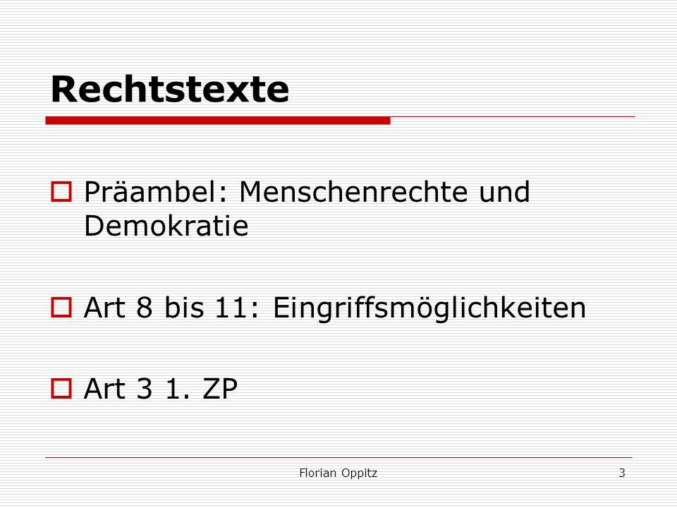 Rechtstexte Präambel: Menschenrechte und Demokratie Art 8 bis 11: Eingriffsmöglichkeiten Art 3 1. ZP Florian Oppitz3