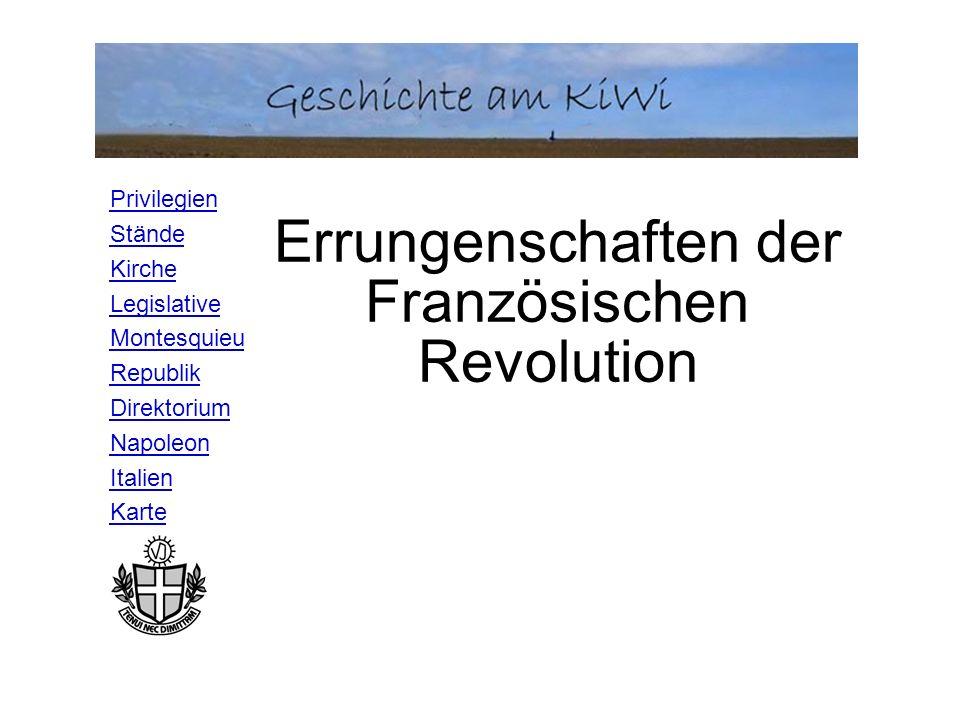Privilegien Stände Kirche Legislative Montesquieu Republik Direktorium Napoleon Italien Karte Errungenschaften der Französischen Revolution