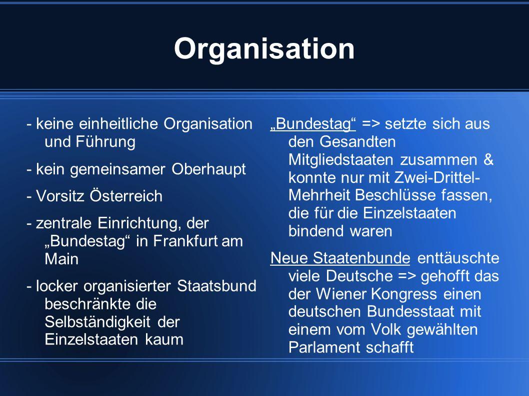 Organisation - keine einheitliche Organisation und Führung - kein gemeinsamer Oberhaupt - Vorsitz Österreich - zentrale Einrichtung, der Bundestag in