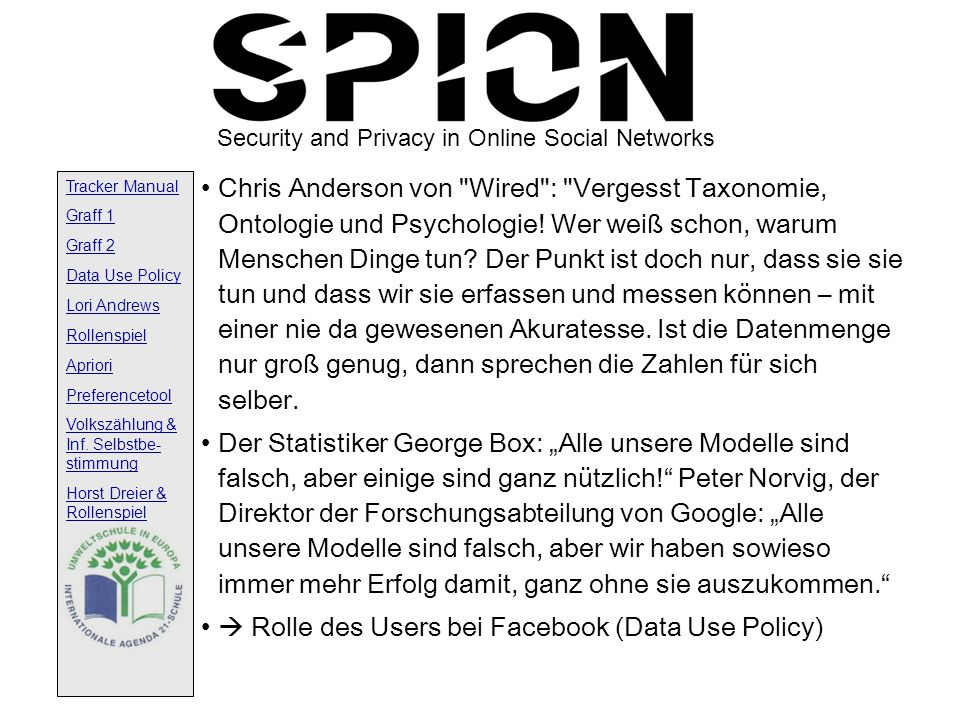 Security and Privacy in Online Social Networks Tracker Manual Graff 1 Graff 2 Data Use Policy Lori Andrews Rollenspiel Apriori Preferencetool Volkszählung & Inf.